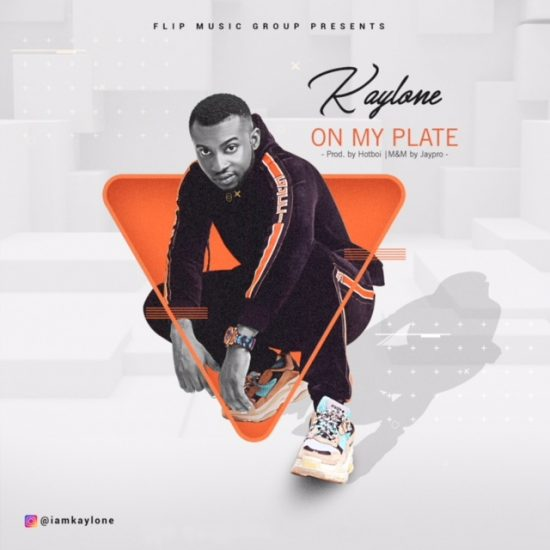 Kaylone - On My Plate Mp3 Download