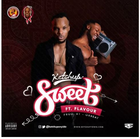 "Ketchup – ""Sweet"" ft. Flavour"