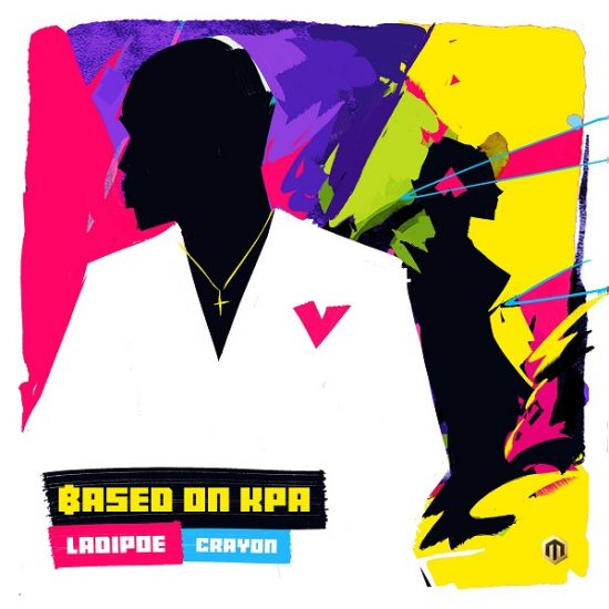 Ladipoe – Based On Kpa ft. Crayon