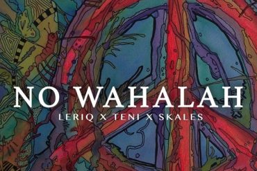 LeriQ ft. Skales & Teni – No Wahalah Mp3 Download