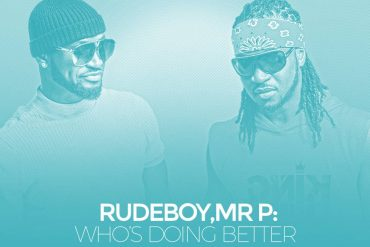 Rudeboy, Mr P: Who's doing better, these days?