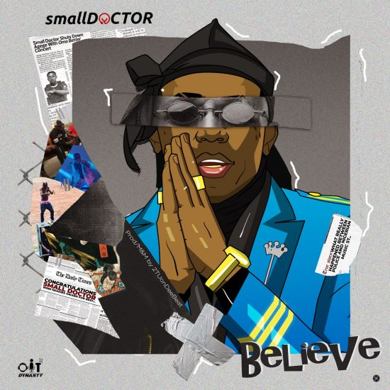Small Doctor Believe Mp3 Download