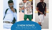 5 New Songs You Should Put On Your Playlist Right Now