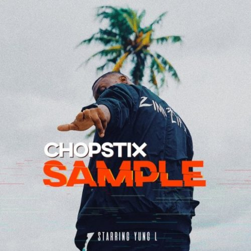 Chopstix – Sample ft. Yung L Mp3 Download