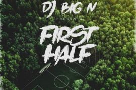 DJ Big N - 2019 First Half Mixtape Download Mp3bullet