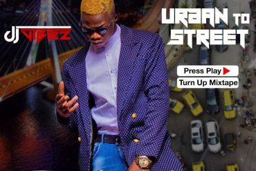 DJ Vibez - Urban To Street Press Play (Turn Up Afrobeat Mix)