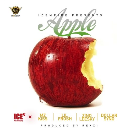"ICE K (ArtQuake) – ""Apple"" ft. Mz Kiss, Lil Frosh, Zinoleesky & Dollarsyno"