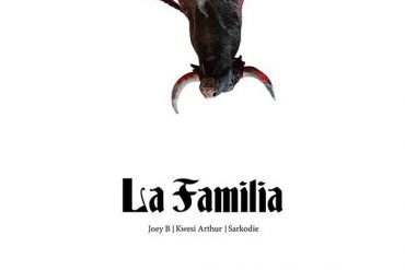 Joey B – La Familia ft. Sarkodie, Kwesi Arthur Mp3 Download