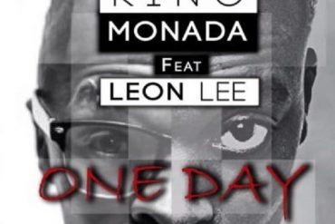 King Monada – One Day ft. Leon Lee Mp3 Download