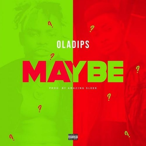 Oladips Maybe Mp3 Download