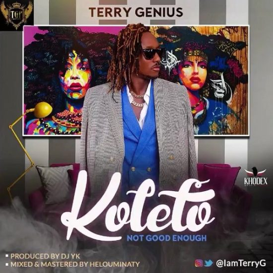 Terry G – Koleto (Not Good Enough) Mp3 Download