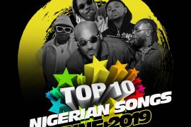 Top 10 Nigerian Songs June 2019