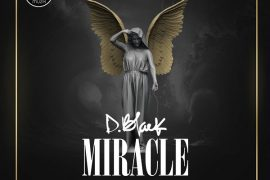 D-Black – Miracle (prod. Fortune Dane) Mp3 Download