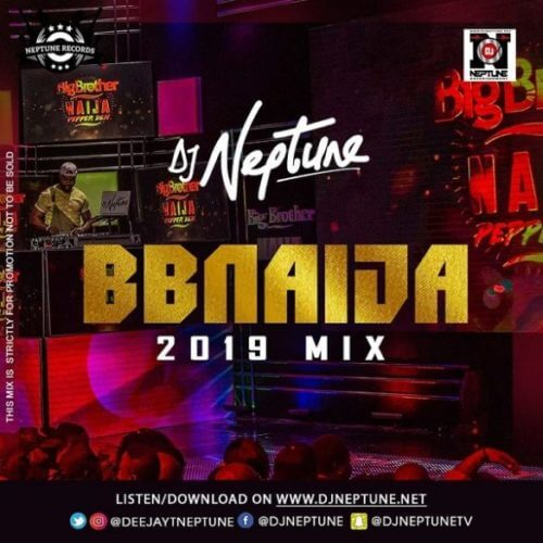 DJ Neptune – BBNaija 2019 Party Mix