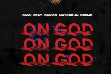 DMW – On God ft. Davido, Mayorkun, Dremo (Prod. Rexxie)