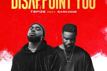 Download Tspize ft. Sarkodie Disappoint You Mp3 Download