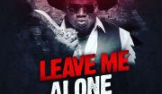 Khaligraph Jones Leave Me Alone Mp3 Download