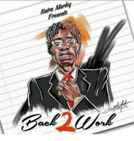 Naira Marley Back 2 Work Mp3