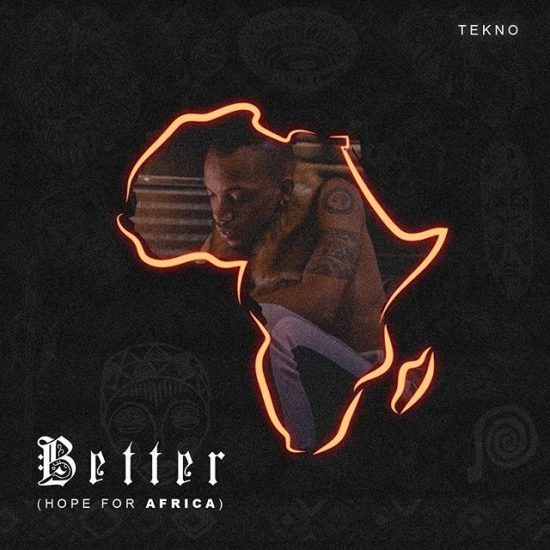 Tekno – Better (Hope For Africa) Mp3 Download