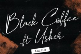 Black Coffee ft. Usher LaLaLa Mp3 Download