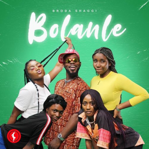 Broda Shaggi Bolanle Mp3 Download