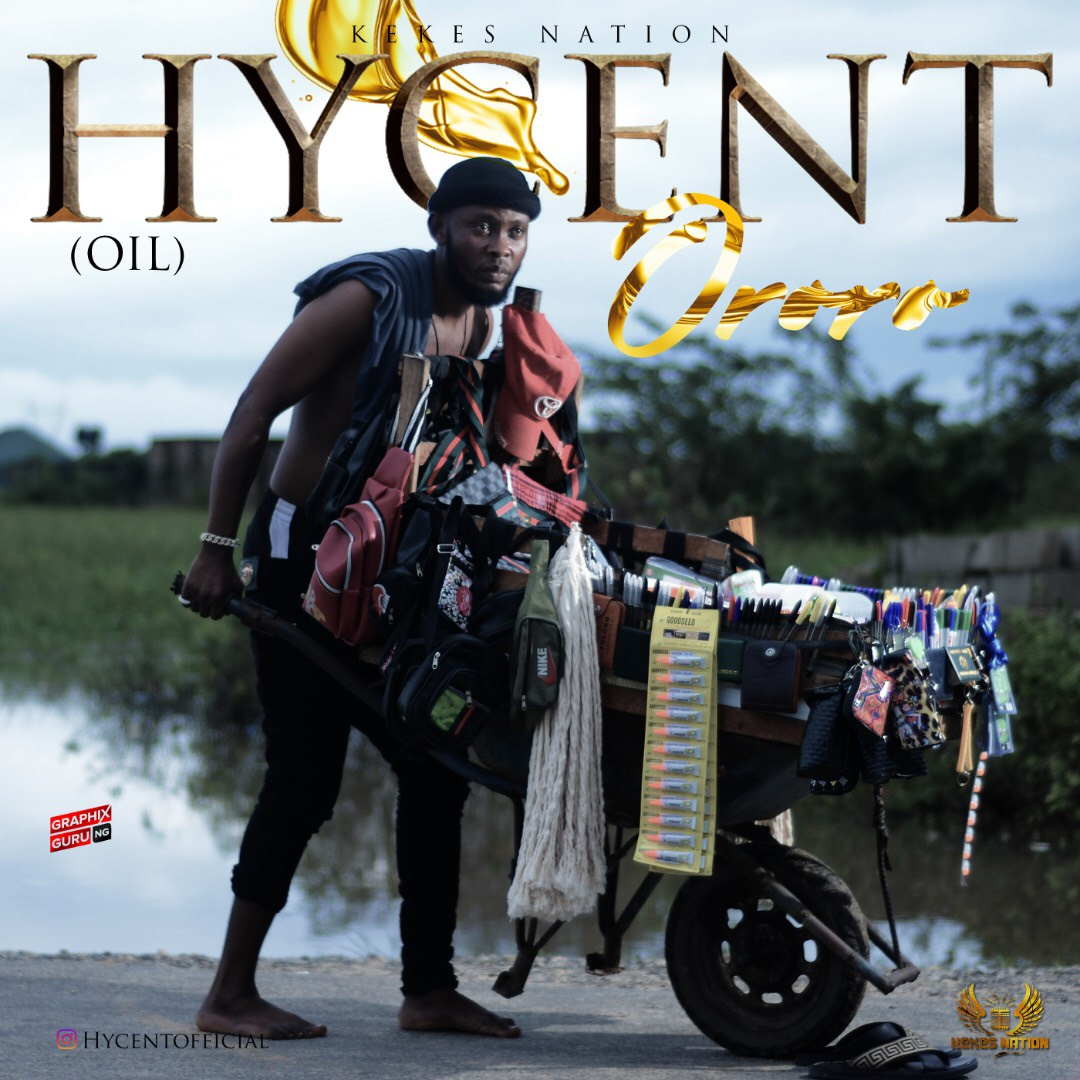 Hycent Oil Ororo mP3 doWNLOAD