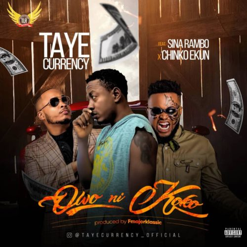 Taye Currency ft. Chinko Ekun x Sina Rambo Owo Ni Koko Mp3 Download