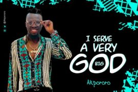 Akpororo I Serve A Very Big God Mp3 Download