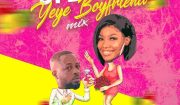 DJ Maff - by bye Yeye Boyfriend Mix