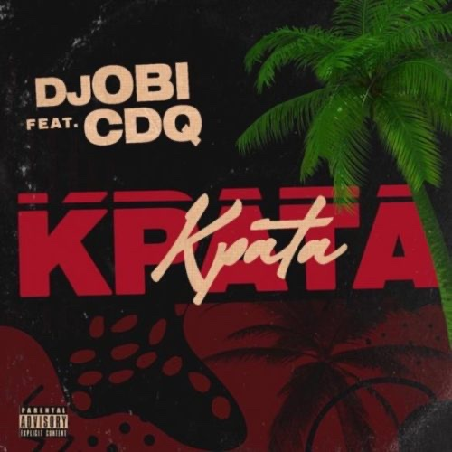 DJ Obi ft CDQ Kpata Kpata Mp3 Download