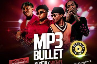 DJ PlentySongz – Mp3bullet Monthly Mixtape (October Edition)