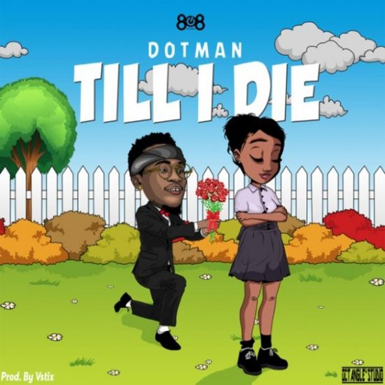 Dotman – Till I Die Mp3 Download
