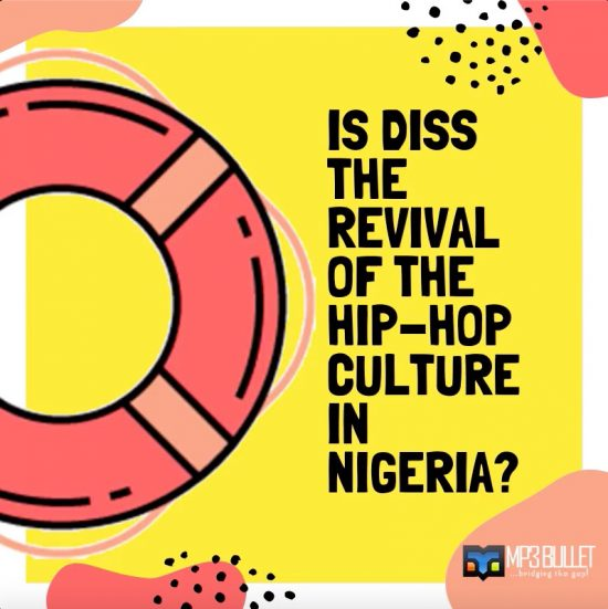 Is Diss the Revival of the Hip-hop Culture in Nigeria?