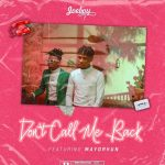 Joeboy ft Mayorkun - Don't Call Me Back [Music]
