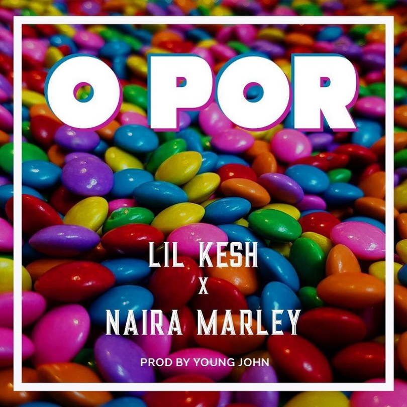 Lil Kesh ft. Naira Marley – O Por Mp3 Download