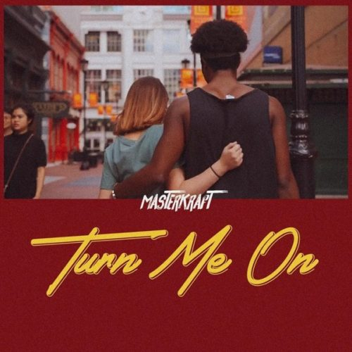 Masterkraft Turn Me On Mp3 Download