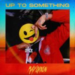 Mayorkun - Up To Something [Music]