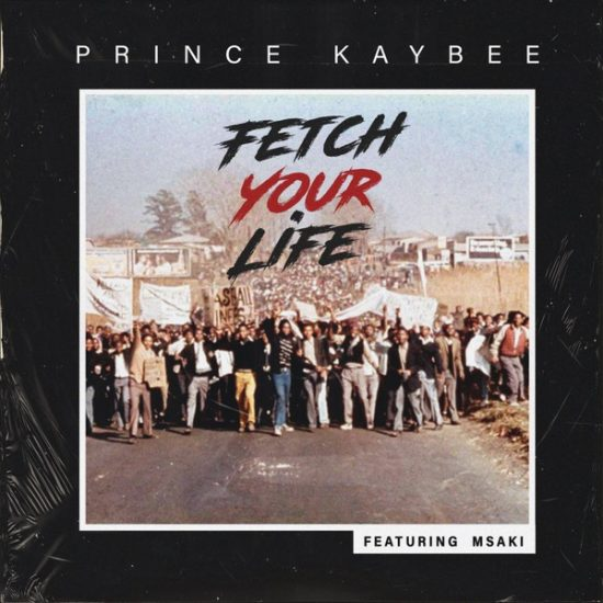 Prince Kaybee Fetch Your Life ft. Msaki Mp3 Download