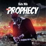 Shatta Wale – Prophecy [Music]