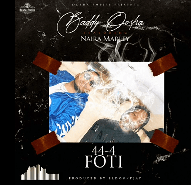 Baddy Oosha ft Naira Marley – 44-4 Foti Mp3 Download