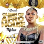 "DJ Kaywise – Niniola ""Queen Of Afro House"" Mixtape"