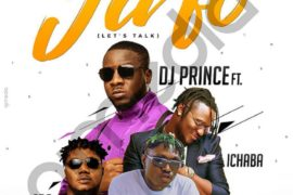 DJ Prince ft. CDQ, Zlatan & Ichaba – Ja Fo (Let's Talk) Mp3 Download