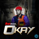 Dotman – Okay [Music]