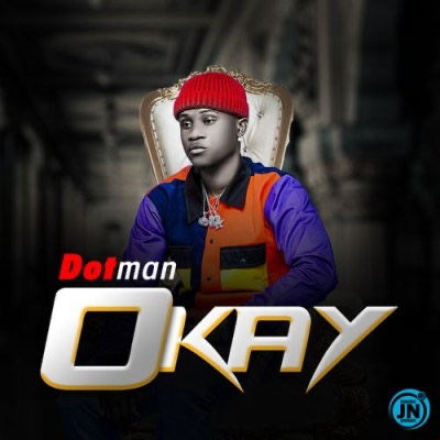 Dotman – Okay Mp3 Download