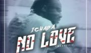 Ichaba – No Love (Freestyle) Mp3 Download