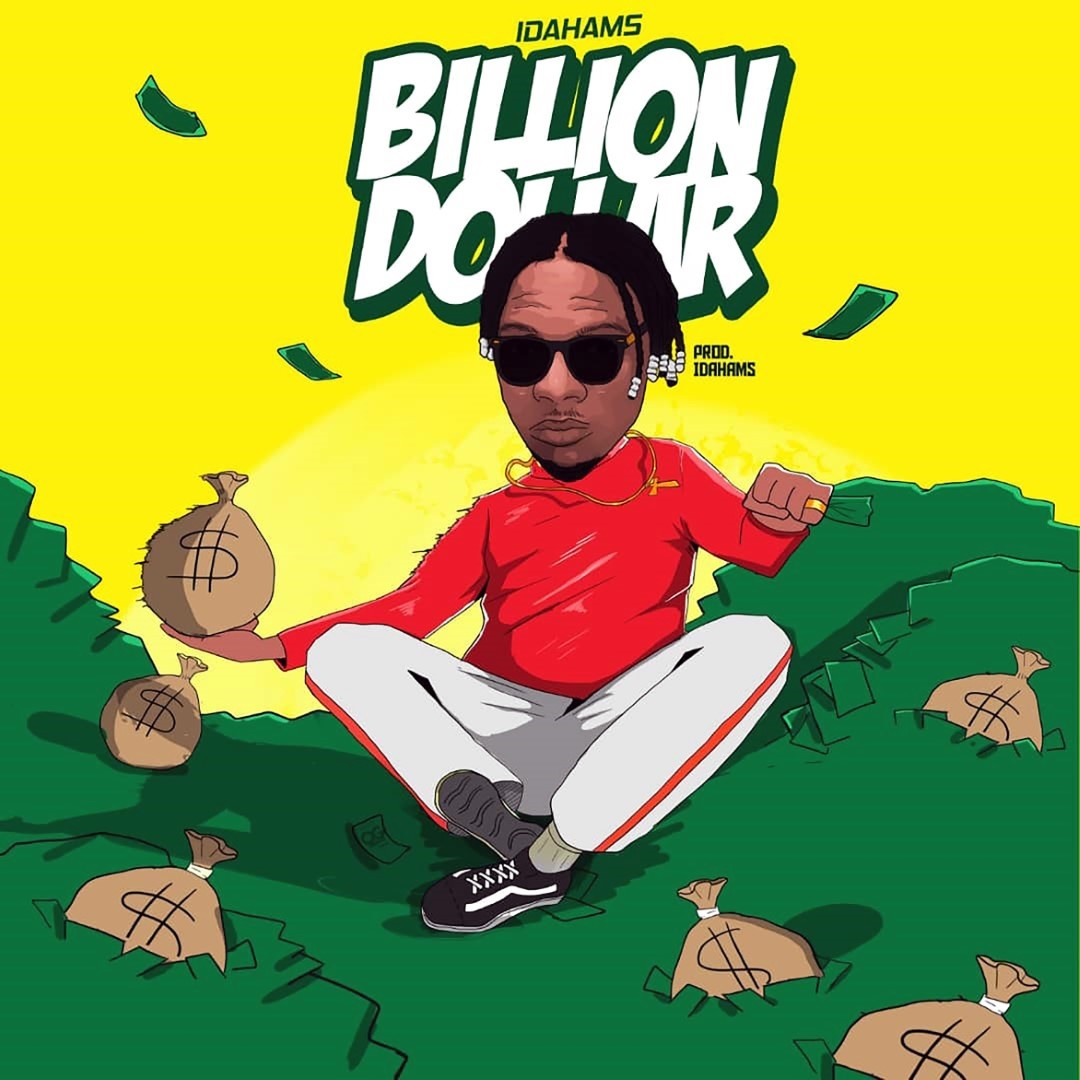 Idahams Billion Dollar Mp3 Download