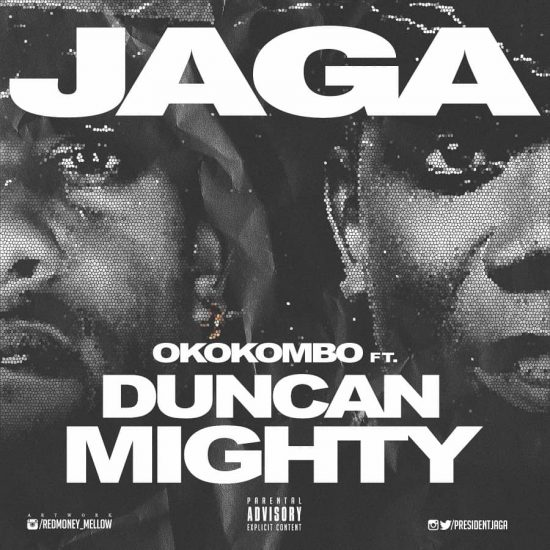 Jaga ft Duncan Mighty Okokombo Mp3 Download