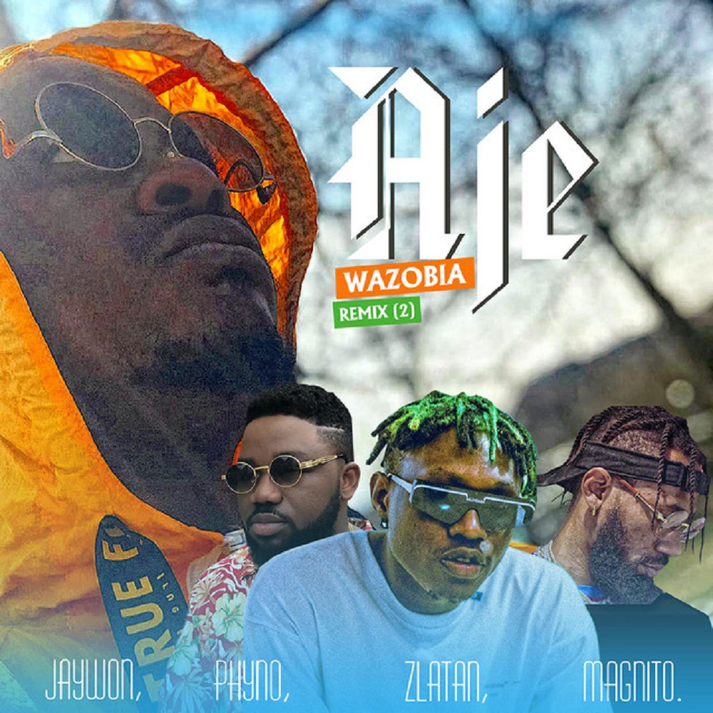 Jaywon – Aje Wazobia Remix (Part 2) ft. Phyno, Zlatan, Magnito Mp3 Download