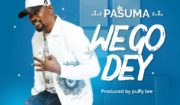 Pasuma We Go Dey Mp3 Download
