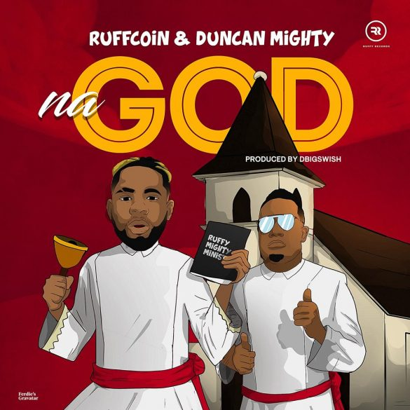 Ruffcoin ft. Duncan Mighty Na God Mp3 Download